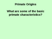 Lecture 2A- EarlyPrimates-outline