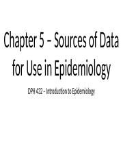 DPH 432 - Chapter 5 - Sources of Data for Use in Epidemiology.pptx