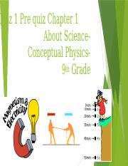 9th Physics CH 1 Quiz About Science-Conceptual Physics-9th Grade (2).pptx