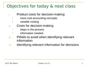 ACCY 302 Concept - Decision Making in Cost Lecture