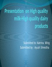 Presentation  on High quality milk-High quality dairy products