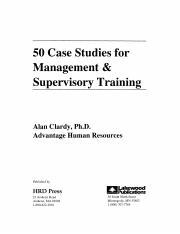 RE-Case-Studies-Management-50 Case Studies For Management And Supervisory Training-Alan Clardy, Ph.D
