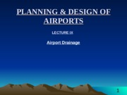 PLANNING  DESIGN OF AIRPORTS lectures 9 to end