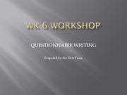 WK 6 Workshop Writing questionnaires