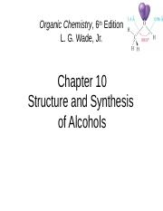 CH. 10 Structure and Synthesis of Alcohols
