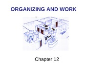 Organizing and Work - Chapter 12