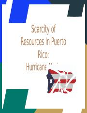 Scarcity of Resources In Puerto Rico: Hurricane Maria.pptx