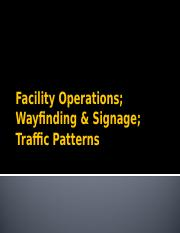Facility Operations; Wayfinding & Signage; Traffic Patterns