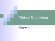 Chapter 3, Ethical Relativism