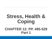 Ch12+Stress+Health+and+Coping+Pt1