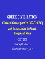 CLST 2101 Unit 4b Classical Greece  part 2 - Alexander - images and maps