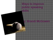 BCOMM 3350 WAYS TO IMPROVE PUBLIC SPEAKING PRESENTATION