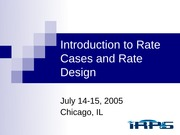 session 1 - Introduction to Rate Cases and Rate Design