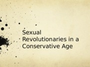 sexual revolutionaries in a conservative age