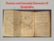 Themes and Essential Elements Of Geography (Presentation)