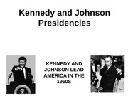 His135 week 3 assignment Kennedy and Johnson Presidencies presentation