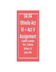 04.04 Othello Act IV + Act V Assignment.pptx