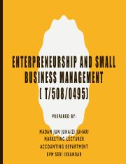 ENTERPRENEURSHIP AND SMALL BUSINESS MANAGEMENTppt.pdf