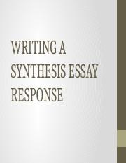 WRITING A SYNTHESIS ESSAY RESPONSE.pptx