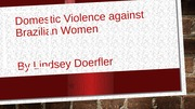 Student generated Domestic Violence against Brazilian Women PowerPoint