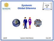 ANTH_187_Class__05_xSystemic_Global_Dilemmax_2009_02_23