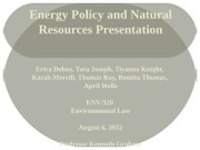 Energy Policy & Natural Resources Presentation