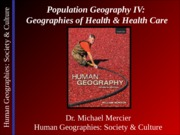 Lecture 08 - Population IV - Geographies of Health & Health Care