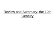 Review and Summary 19th Century