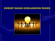 Konsep Dasar Patient Safety  Dr. Bambang AS