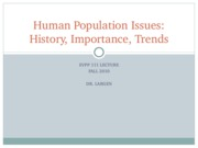 EVPP 111 Lecture - Populations - Human Population Issues - History Importance Trends - Student - Fal