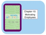 Chapter-10-Motivating Employees