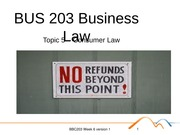 BUS 203 Business Law Topic 5 - Consumer Law