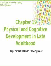 Chapter19. Physical and Cognitive Development in Late Adulthood 2016.pptx