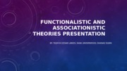 Functionalistic and Associationistic Theories Presentation