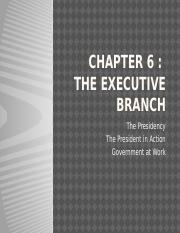 Chapter 6...THE EXECUTIVE BRANCH