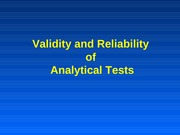 Lecs7&8Validity&ReliabilityofAnalyticTests(Revised07)-1