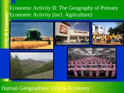 GEOG 1HB3 - 2013W - Lecture 19 - Economic Activity II - Primary Activities & Agriculture - student-A