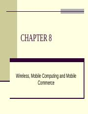 Chapter 8- Wireless, Mobile Computing and Mobile Commerce.pptx