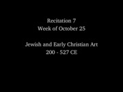 07+Recitation+-+Jewish+and+Early+Christian+Art
