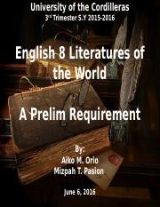 University of the Cordilleras - English 8 Literatures the World A Prelim Requirement