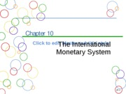 Chapter 10a International Monetary System