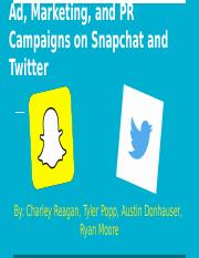 Group 10 Ad, Marketing, and PR Campaigns with Snapchat and Twitter