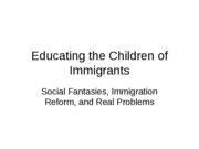 Educating the Children of Immigrants