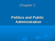 Class 5 - Politics and Public Administration (ch 5)