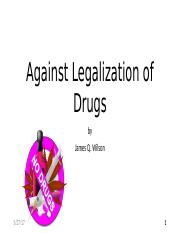Wilson_Against Legalization of    Drugs