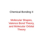 Chemical Bonding II - Molecular Shapes, VB Theory, MO Theory