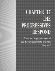 Chapter  17 and 18 NOTES  the Progressives Respond.pptx