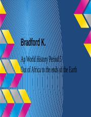 Out of Africa to the ends of the Earth Keith Bradford.pptx