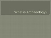 1-10 What is Archaeology (1)