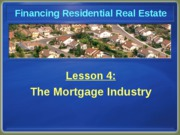 Chapter 4 The Mortgage Industry